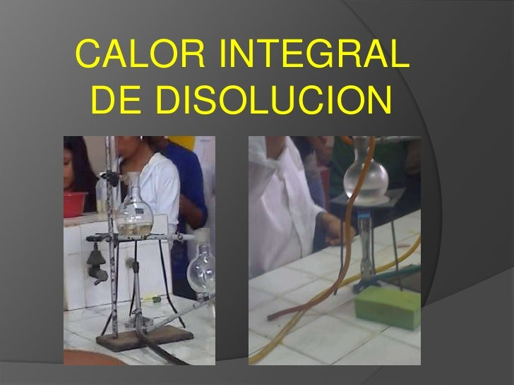 CALOR INTEGRAL DE DISOLUCION<br />
