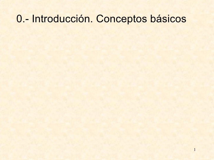 0.- Introducción. Conceptos básicos