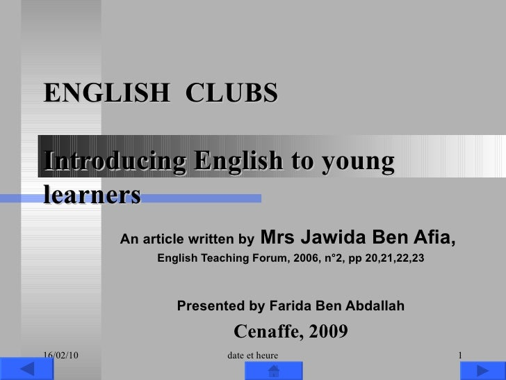 ENGLISH  CLUBS Introducing English to young learners An article written by  Mrs Jawida Ben Afia,  English Teaching Forum, ...