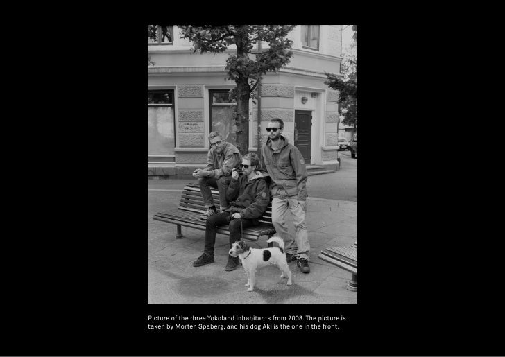 Picture of the three Yokoland inhabitants from 2008. The picture is taken by Morten Spaberg, and his dog Aki is the one in...