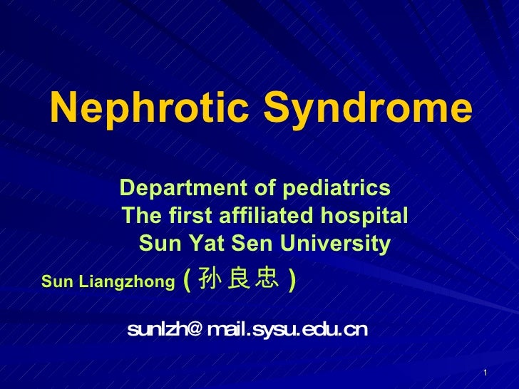 Department of pediatrics The first affiliated hospital Sun Yat Sen University Sun Liangzhong  ( 孙良忠 )   [email_address] Ne...