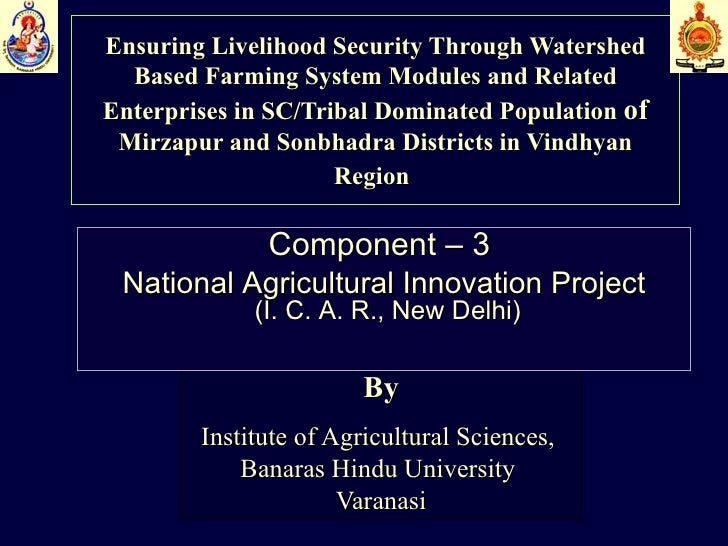 Ensuring Livelihood Security Through Watershed Based Farming System Modules and Related Enterprises in SC/Tribal Dominated...