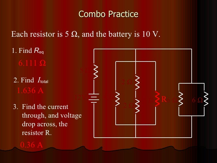 Combo Practice 3.  Find the current    through, and voltage    drop across, the    resistor R. 1. Find  R eq 2. Find  I to...