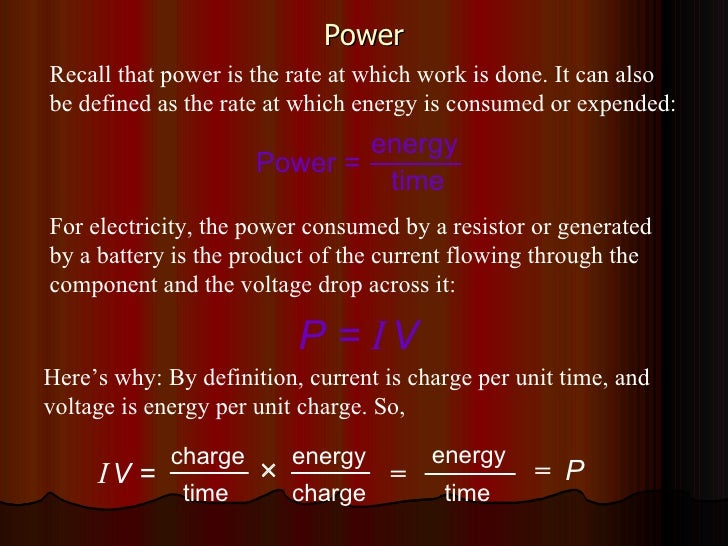Power Recall that power is the rate at which work is done. It can also be defined as the rate at which energy is consumed ...