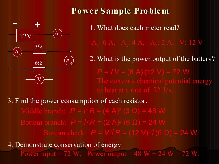 Power Sample Problem A 1 A 2 3  6  1. What does each meter read? A 1 : 6 A,  A 2 : 4 A,  A 3 : 2 A,  V: 12 V 12V A 3 V 2...