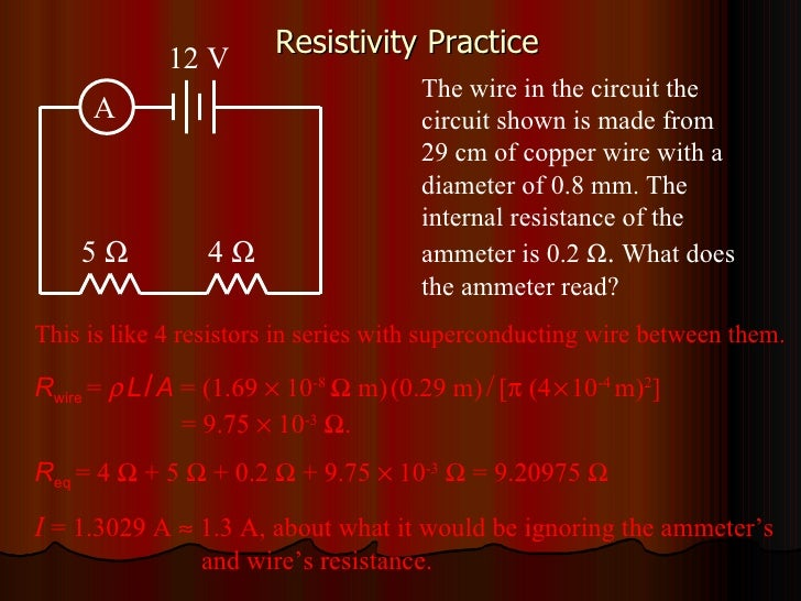Resistivity Practice The wire in the circuit the circuit shown is made from  29 cm of copper wire with a diameter of 0.8 m...