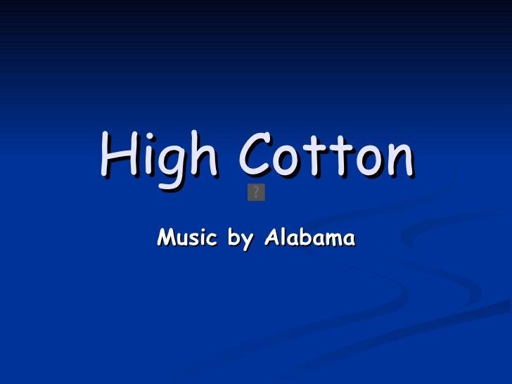 High Cotton Music by Alabama