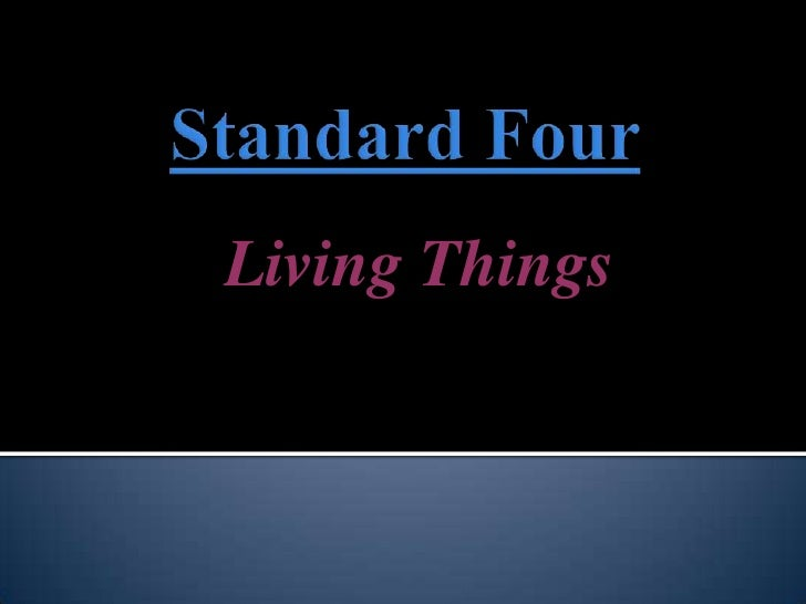Living Things<br />Standard Four<br />