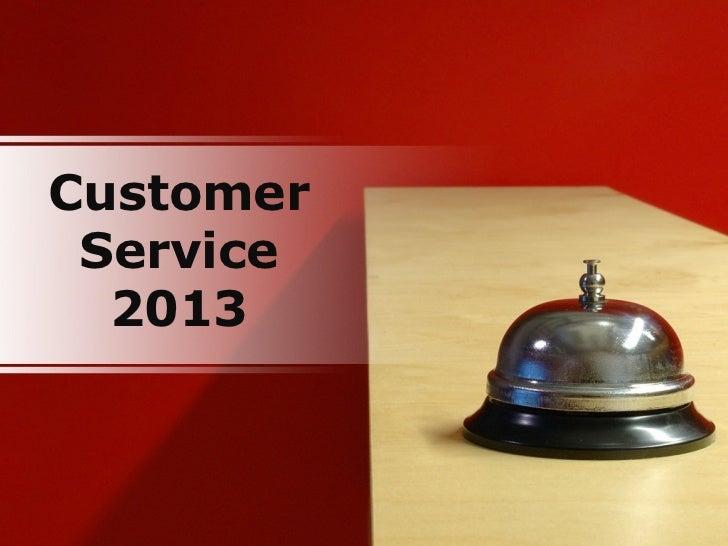 Customer Service  2013