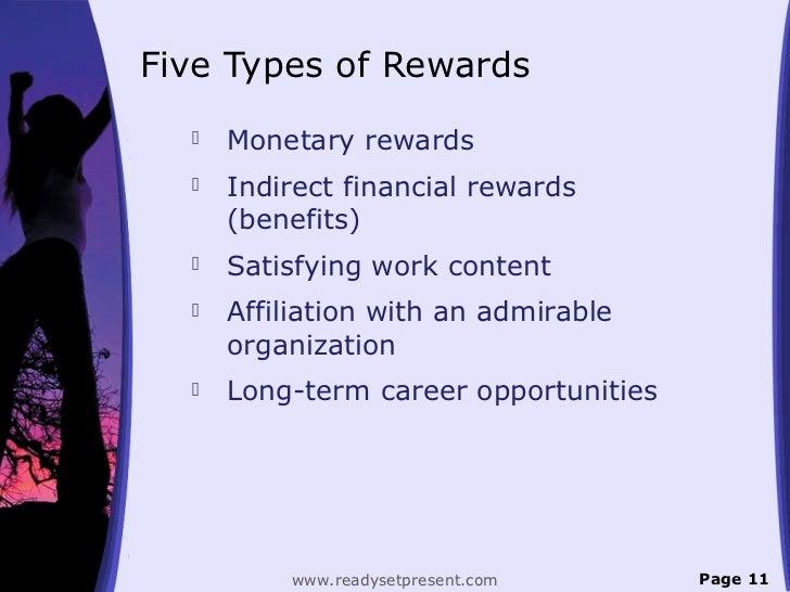 Five Types of Rewards     Monetary rewards     Indirect financial rewards      (benefits)     Satisfying work content  ...