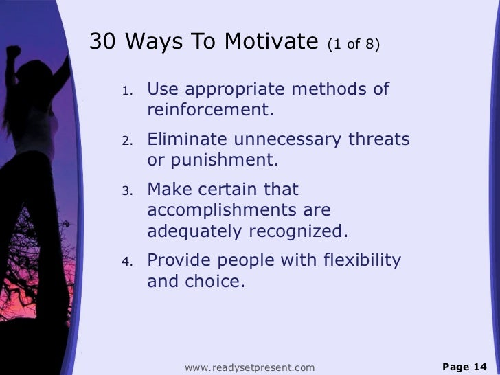 30 Ways To Motivate                  (1 of 8)  1.   Use appropriate methods of       reinforcement.  2.   Eliminate unnece...