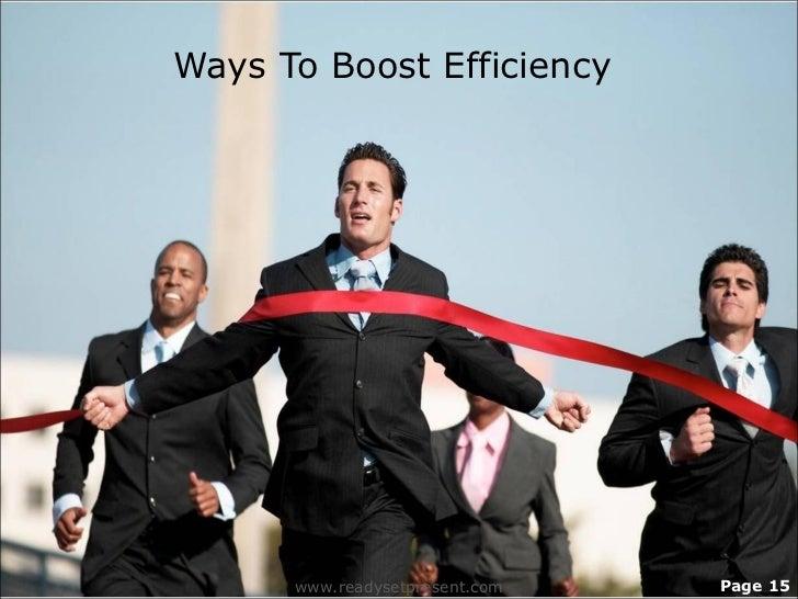 Ways To Boost Efficiency      www.readysetpresent.com   Page 15