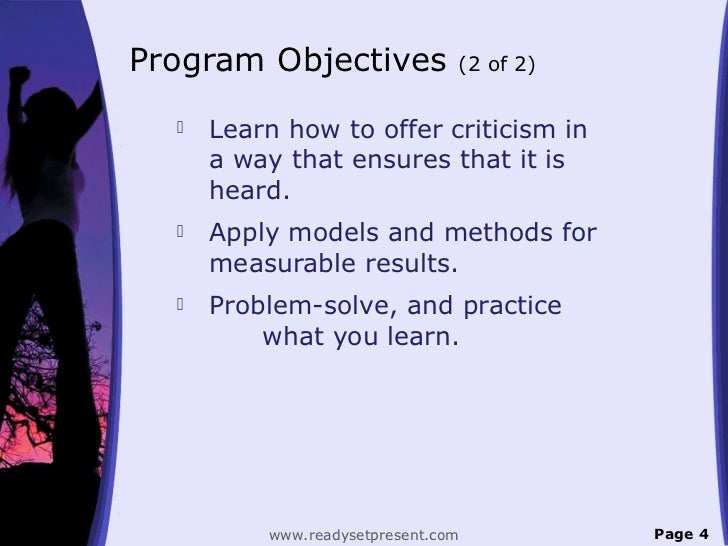Program Objectives              (2 of 2)     Learn how to offer criticism in      a way that ensures that it is      hear...