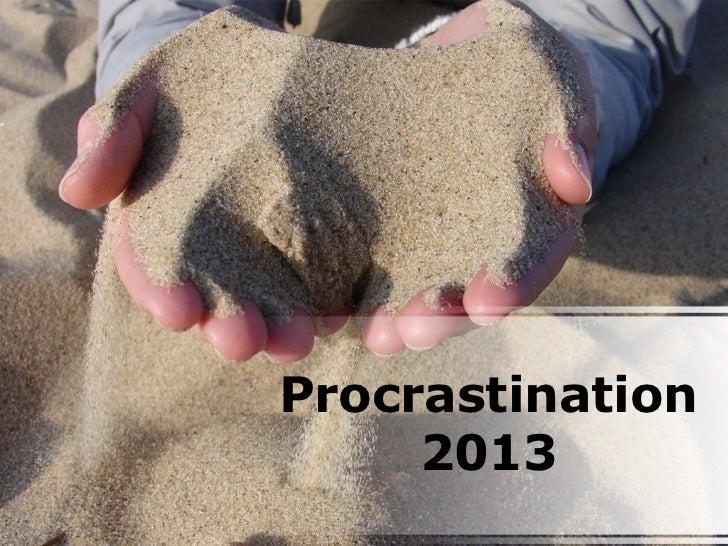 Procrastination     2013