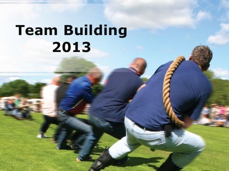 Team Building    2013