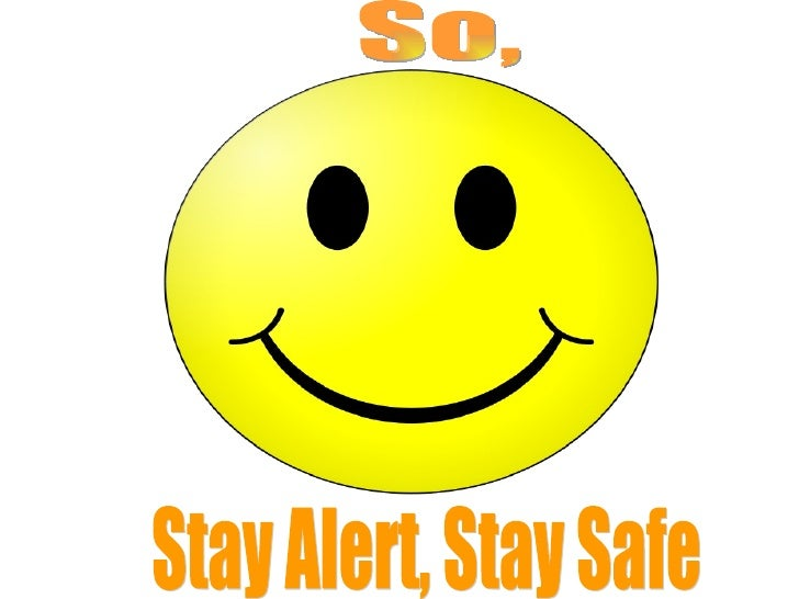 Image result for be alert be safe