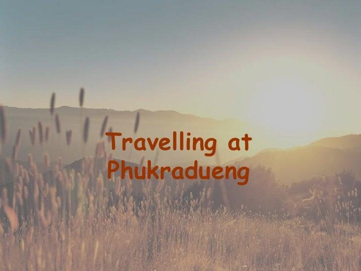 Travelling at Phukradueng<br />