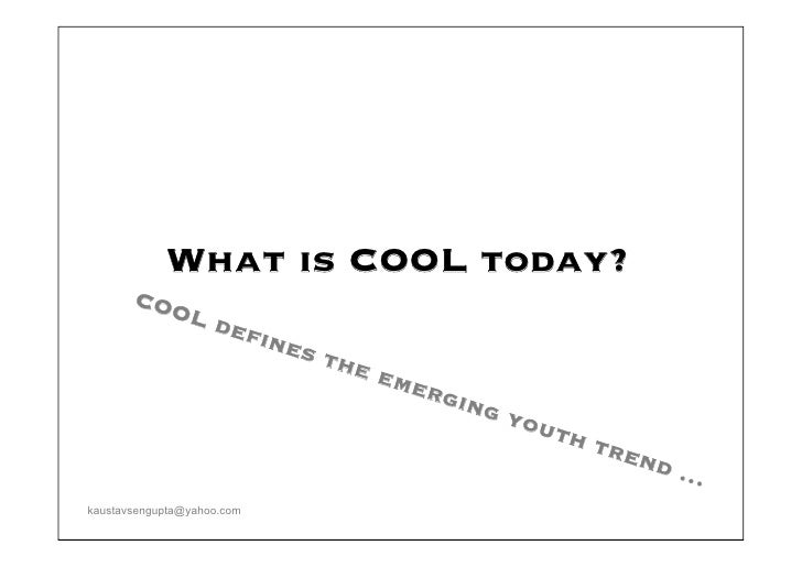 What is COOL today?        COO                 L de                     fi n e                           s th             ...