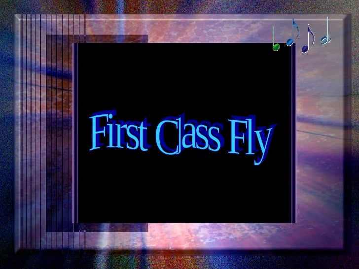 First Class Fly