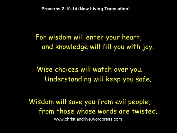 When wisdom enters your heart, and knowledge is pleasant to your soul, Discretion will preserve you; understanding will ke...