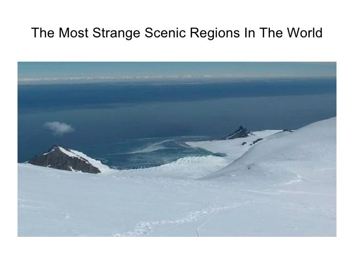 The Most Strange Scenic Regions In The World