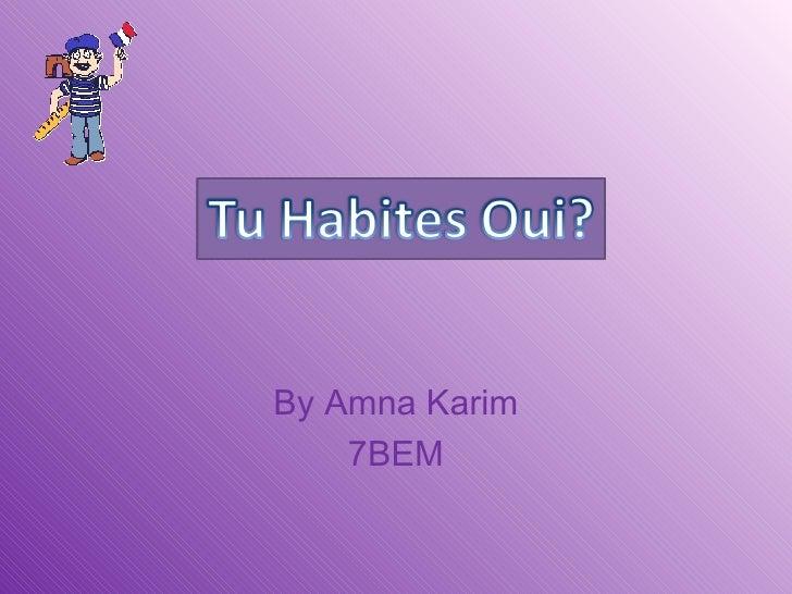 By Amna Karim 7BEM