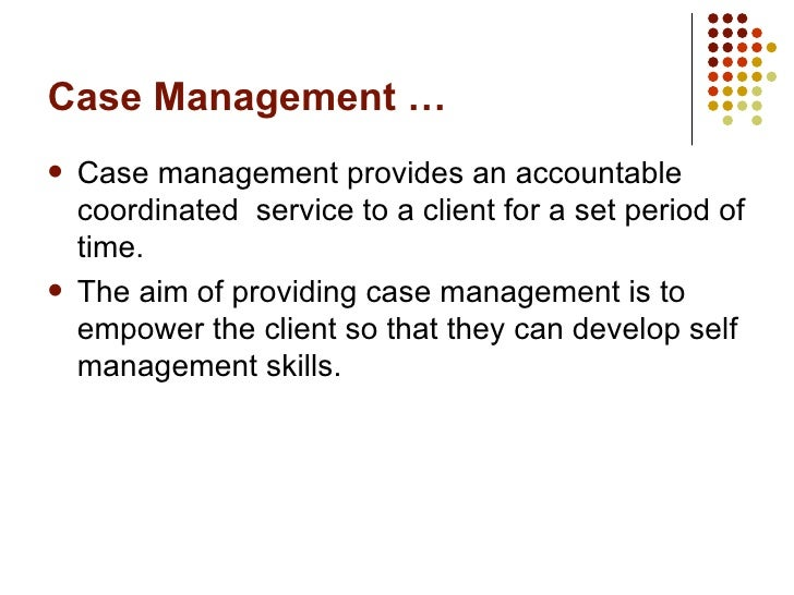 Develop Facilitate And Monitor All Aspects Of Case Management S109  Slide 3