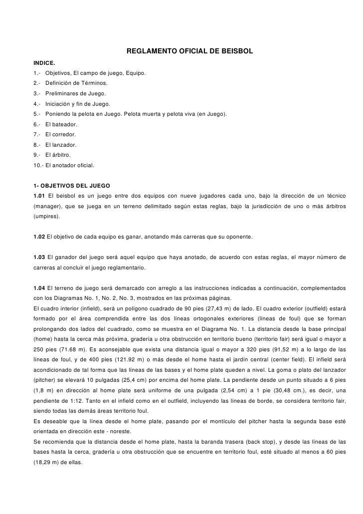REGLAMENTO OFICIAL DE BEISBOL INDICE. 1.- Objetivos, El campo de juego, Equipo. 2.- Definición de Términos. 3.- Preliminar...