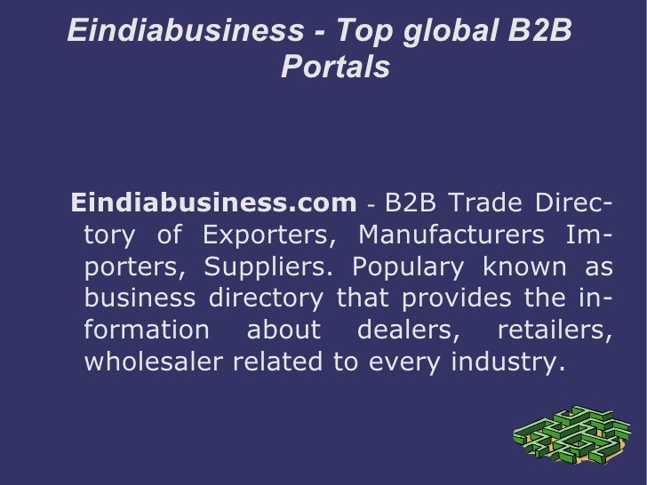 Eindiabusiness - Top global B2B  Portals Eindiabusiness.com  -  B2B Trade Directory of Exporters, Manufacturers Importers,...