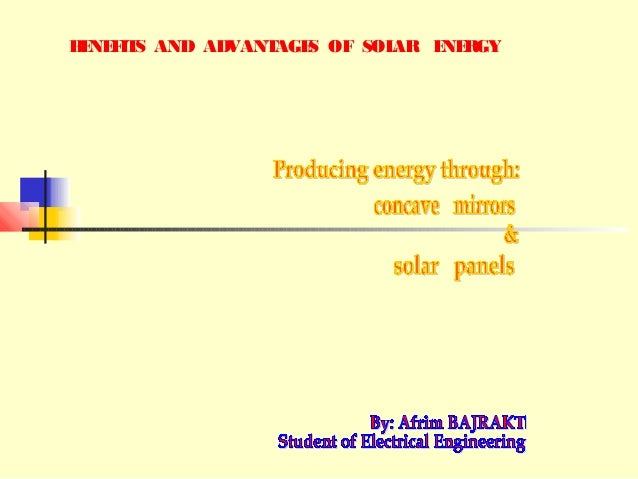 BENEFITS AND ADVANTAGES OF SOLAR ENERGY