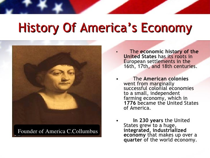 the history of capitalism in the united states of america The unexpected history of american capitalism but primarily to get us out of the habit of thinking of the united states' economic path as pre.
