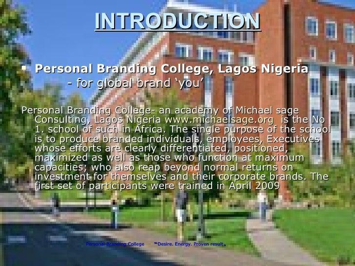 INTRODUCTION <ul><li>Personal Branding College, Lagos Nigeria </li></ul><ul><li>- for global brand 'you' </li></ul><ul><li...