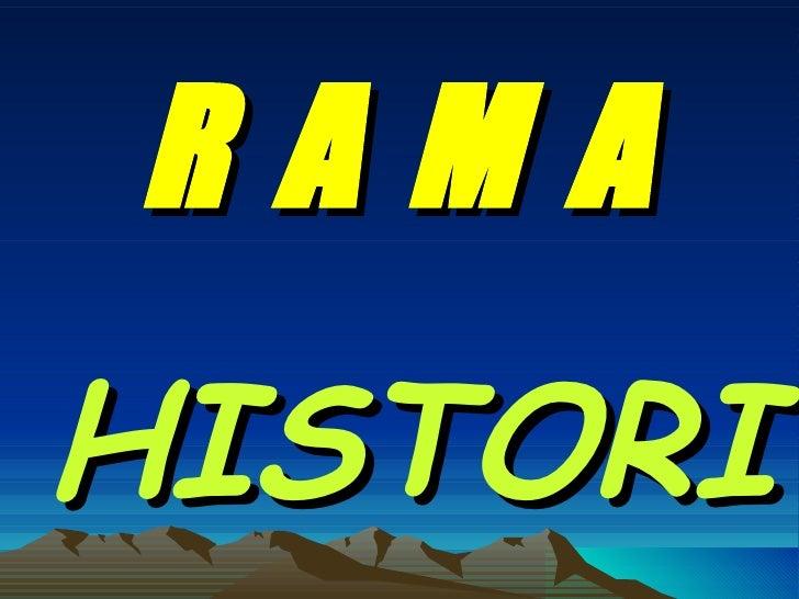 HISTORIA R A M A