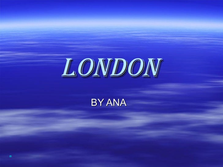LONDON   BY ANA