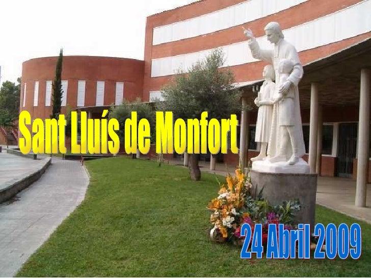Sant Lluís de Monfort 24 Abril 2009