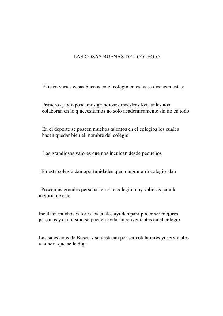 LAS COSAS BUENAS DEL COLEGIO      Existen varias cosas buenas en el colegio en estas se destacan estas:    Primero q todo ...