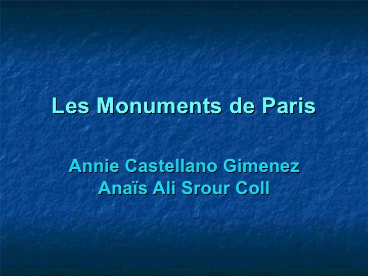 Les Monuments de Paris Annie Castellano Gimenez Anaïs Ali Srour Coll