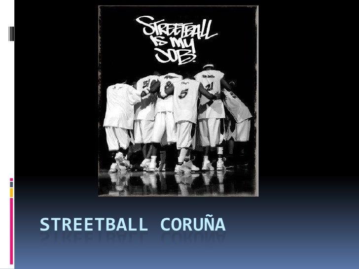 STREETBALL CORUÑA<br />