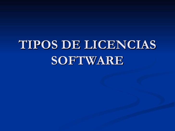 TIPOS DE LICENCIAS SOFTWARE
