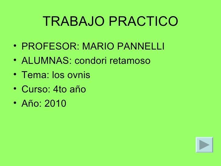 TRABAJO PRACTICO <ul><li>PROFESOR: MARIO PANNELLI </li></ul><ul><li>ALUMNAS: condori retamoso  </li></ul><ul><li>Tema: los...