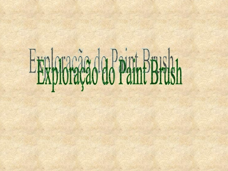 Exploração do Paint Brush