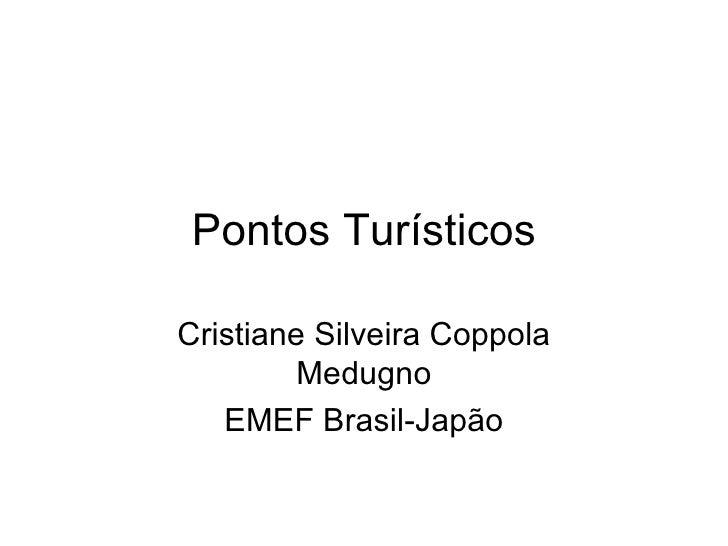 Pontos Turísticos Cristiane Silveira Coppola Medugno EMEF Brasil-Japão