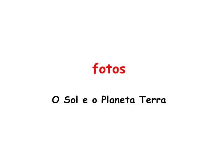 fotos O Sol e o Planeta Terra