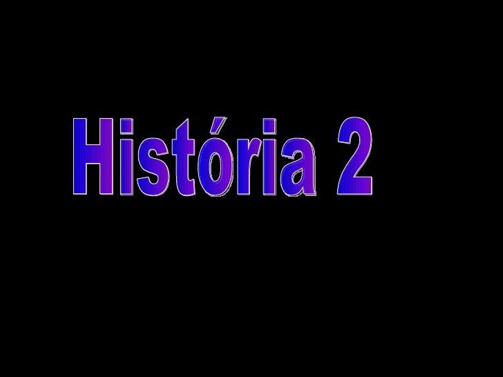 História 2