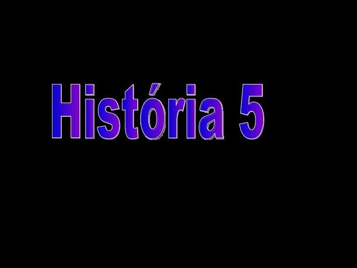 História 5