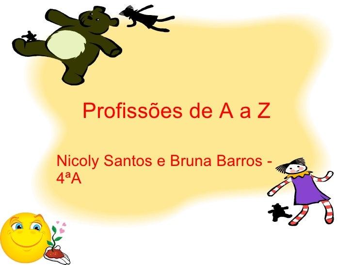 Profissões de A a Z Nicoly Santos e Bruna Barros - 4ªA