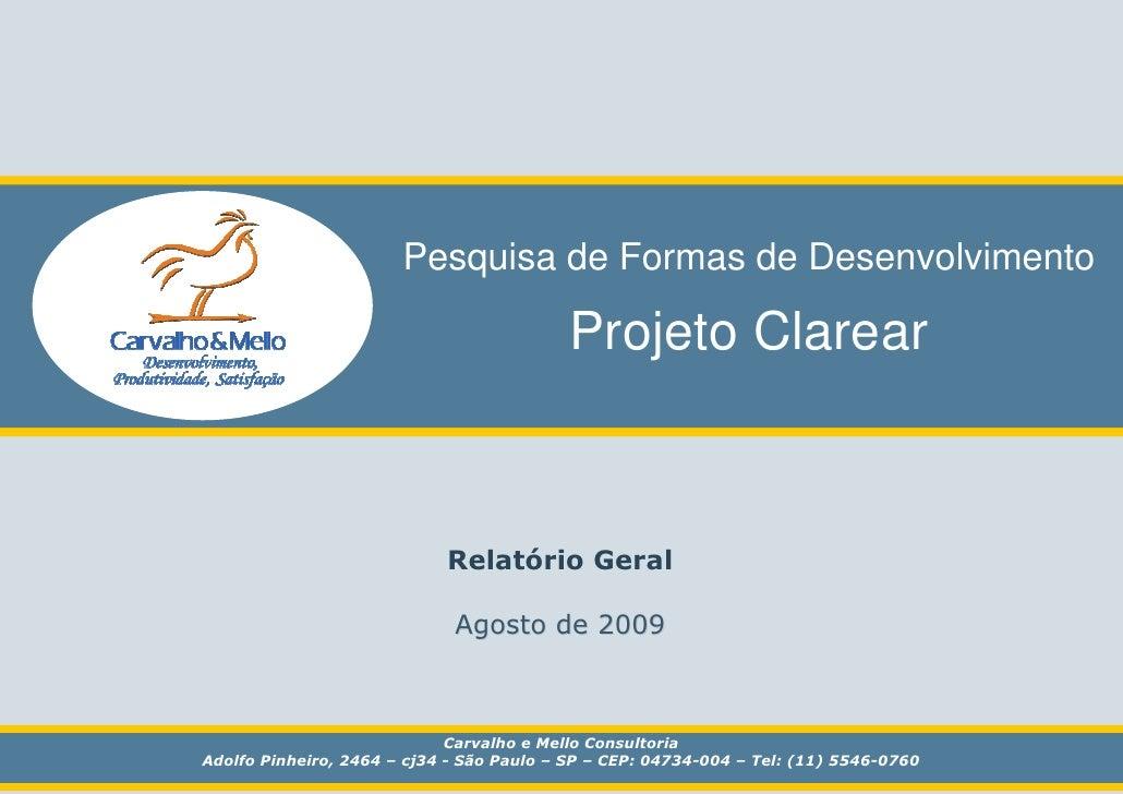 Pesquisa de Formas de Desenvolvimento - Geral 2009                                  Pesquisa de Formas de Desenvolvimento ...