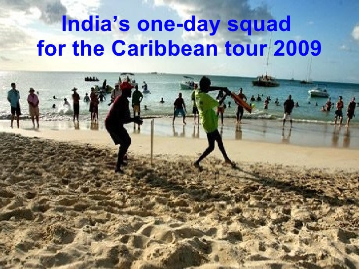 India's one-day squad  for the Caribbean tour  2009