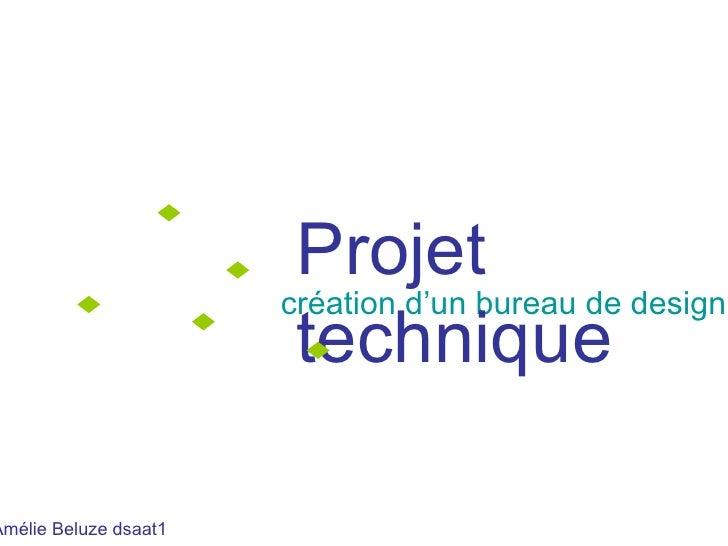 création d'un bureau de design Projet technique Amélie Beluze dsaat1