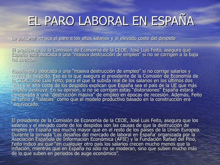 EL PARO LABORAL EN ESPAÑA La patronal achaca el paro a los altos salarios y al elevado coste del despido El presidente de ...
